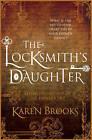 The Locksmith's Daughter by Karen Brooks (Paperback, 2016)