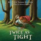 Twice as Tight by Kendall Schmitke, Tamara Schmitke (Paperback / softback, 2015)