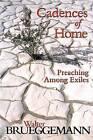 Cadences of Home: Preaching Among Exiles by Walter Brueggemann (Paperback, 1997)