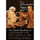 The Oxford Handbook of Childhood and Education in the Classical World by Oxford University Press Inc (Hardback, 2013)