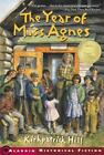 The Year of Miss Agnes by Kirkpatrick Hill (2002, Paperback)