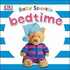 Baby Sparkle Bedtime by DK (Board book, 2016)