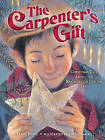 The Carpenter's Gift: A Christmas Tale about the Rockefeller Center Tree by David Rubel (Hardback)