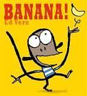Banana by Ed Vere (Paperback, 2007)
