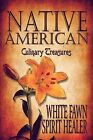 Native American Culinary Treasures by White Fawn Spirit Healer, Fawn Spirit Healer White (Paperback / softback, 2009)