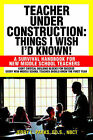 Teacher Under Construction: Things I Wish I'd Known!: A Survival Handbook for New Middle School Teachers by Jerry L Parks (Paperback / softback, 2004)