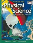 Prentice Hall High School Physical Science Concepts in Action with Earth and Space Science Student Edition 2006c by Pearson Education (US) (Hardback, 2004)