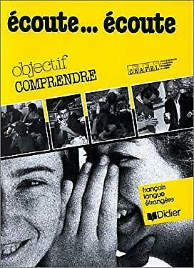 Ecoute... Ecoute - Objectif Comprendre by CRAPEL