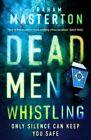 Dead Men Whistling By Graham Masterton Paperback