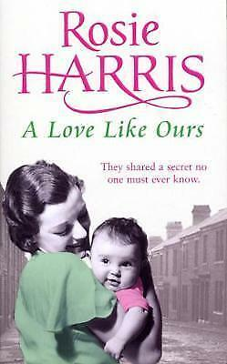 A Love Like Ours by Rosie Harris, Acceptable Book (Mass Market Paperback) Fast &
