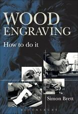 Wood Engraving: How to Do It by Simon Brett.