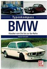 Buch Typenkompass BMW Klassiker vom Dixi bis zur 6er-Reihe Halwart Schrader