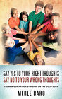 Say Yes to Your Right Thoughts Say No to Your Wrong Thoughts by Merle Baro (Paperback / softback, 2010)