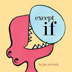 Except If by Jim Averbeck (Hardback, 2011)