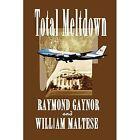 Total Meltdown a Tripler and Clarke Adventure by Gaynor Raymond Borgo PR