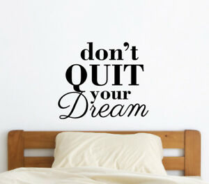 Dont Quit Your Dream Wall Sticker Home Quotes Inspirational Love