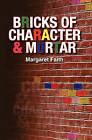 Bricks of Character & Mortar by Margaret Faith (Paperback / softback, 2010)