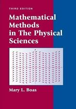 Mathematical Methods in the Physical Sciences by Mary L. Boas (2005, Hardcover, Revised)