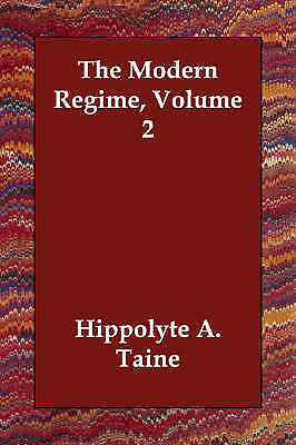 The Modern Regime, Volume 2, Taine, Hippolyte A., New Book