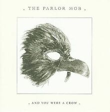 And You Were a Crow by The Parlor Mob (CD, Mar-2009, Roadrunner Records)