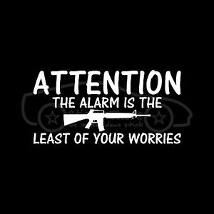 ALARM-IS-THE-LEAST-OF-YOUR-WORRIES-AR15-Sticker-Decal-Gun-Protect-Security-Home