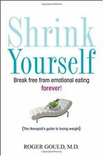 Shrink Yourself: Break Free from Emotional Eating