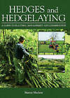 Hedges and Hedgelaying: A Guide to Planting, Management and Conservation by Murray MacLean (Hardback, 2006)