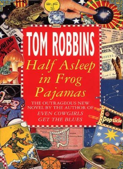 Half Asleep in Frog Pajamas By Tom Robbins. 9780553409284