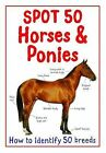 Spot 50 Horses and Ponies by Camilla de la Bedoyere (Paperback, 2012)