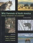 Wild Mammals of North America: Biology, Management, and Conservation by Johns Hopkins University Press (Hardback, 2003)