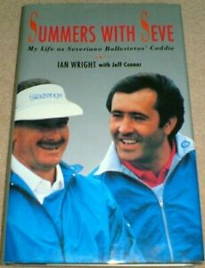 Summers-with-Seve-My-Life-as-Severiano-Ballesteros-039-Caddy-Ian-Wright-Jeff-Con
