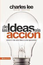De las ideas a la accion: Como ir de una idea a su ejecucion (Spanish Edition)