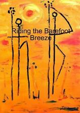 Riding the Barefoot Breeze by Zara Borthwick and Nicholas Arnold (2013,...