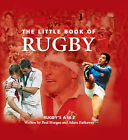The Little Book of Rugby: Rugby's A to Z by Paul Morgan, Adam Hathaway (Hardback, 2005)