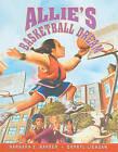 Allie's Basketball Dream by Barbara E Barber (Hardback, 2013)