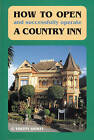 How to Open and Successfully Operate a Country Inn by C.Vincent Shortt (Paperback, 2004)