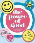 The Power of Good: True Stories of Great Kindness from Total Strangers by Mark McCrindle (Paperback, 2011)