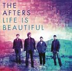 Life Is Beautiful by The Afters (CD, 2013, Fair Trade Services)