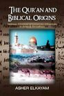 The Qur'an and Biblical Origins by Asher Elkayam 9781441511799 Paperback 2009