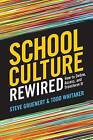 School Culture Rewired: How to Define, Assess, and Transform It by Todd Whitaker, Steve Gruenert (Paperback / softback, 2015)