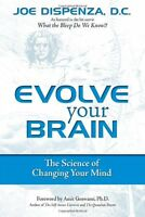 Evolve Your Brain: The Science Of Changing Your Mind By Joe Dispenza, (paperback on sale