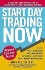 Start Day Trading Now : A Quick and Easy Introduction to Making Money While Managing Your Risk by Michael Sincere (2011, Paperback)