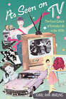 As Seen on TV: The Visual Culture of Everyday Life in the 1950s by Karal Ann Marling (Paperback, 1996)