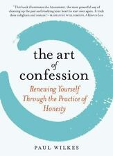 The Art of Confession: Renewing Yourself Through the Practice of Hones-ExLibrary