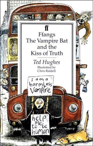 Ffangs the Vampire Bat and the Kiss of Truth,Ted Hughes