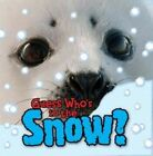 Guess Who's in the... Snow by Camilla de la Bedoyere (Paperback, 2014)