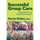 Successful Group Care: Explorations in the Powerful Environment by Martin Wolins (Paperback, 2008)