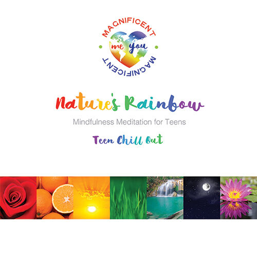 Natures Rainbow Mindfulness Meditations for Teens (Teenagers Young Adults )