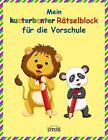 Mein kunterbunter Rätselblock für die Vorschule (2015, Taschenbuch)