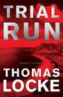 Trial Run by Thomas Locke (Paperback / softback, 2015)